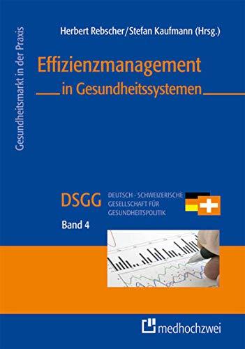 Effizienzmanagement in Gesundheitssystemen: Rebscher, Herbert; Kaufmann,