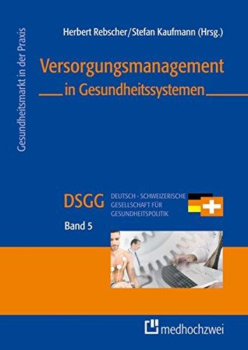 Versorgungsmanagement in Gesundheitssystemen: Herbert Rebscher