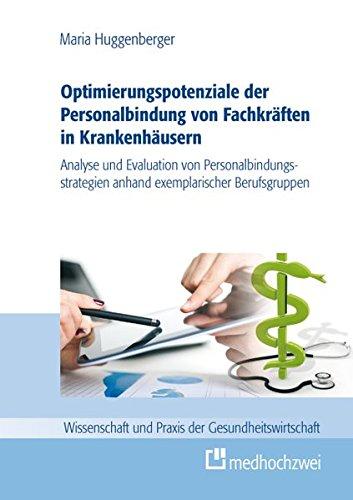 Optimierungspotenziale der Personalbindung von Fachkräften in Krankenhäusern: Maria ...
