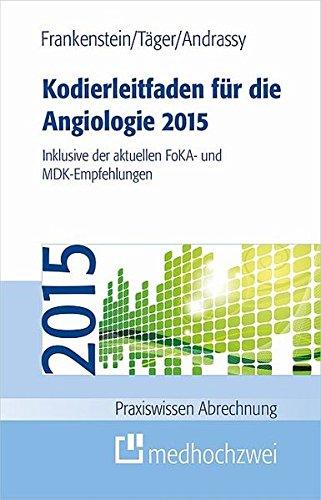 9783862161980: Kodierleitfaden für die Angiologie 2015: Inklusive der aktuellen FoKA- und MDK-Empfehlungen