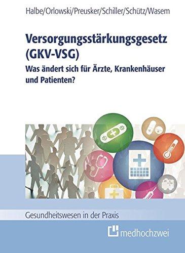 Versorgungsstärkungsgesetz (GKV-VSG): Bernd Halbe