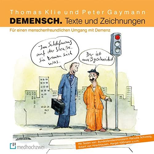 9783862162246: Demensch. Texte und Zeichnungen.: Für einen menschenfreundlichen Umgang mit Demenz.