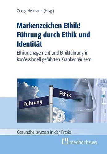 Markenzeichen Ethik! Führung durch Ethik und Identität: Georg Hellmann