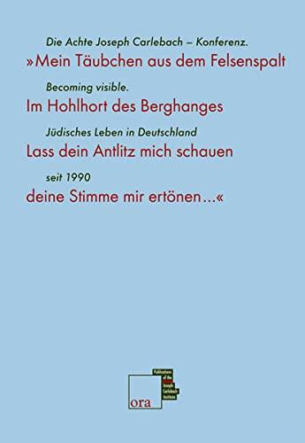9783862180158: »Mein Täubchen aus dem Felsenspalt ...« Becoming visible. Jüdisches Leben in Deutschland seit 1990