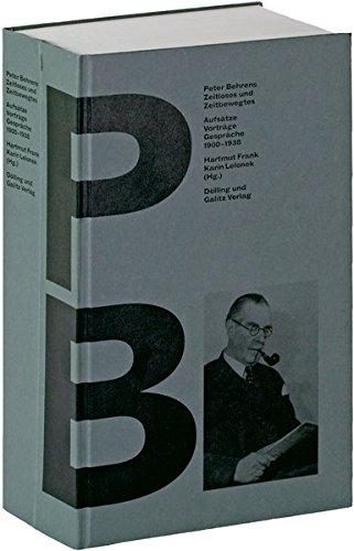 9783862180325: Peter Behrens �Zeitloses und Zeitbewegtes�: Aufs�tze, Vortr�ge, Gespr�che 1900-1938