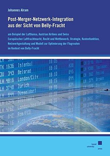 9783862190126: Post-Merger-Netzwerk-Integration aus der Sicht von Belly-Fracht am Beispiel der Lufthansa, Austrian Airlines und Swiss.