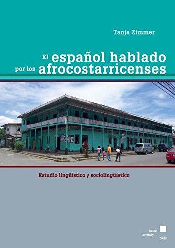 9783862191468: El español hablado por los afrocostarricenses: Estudio lingüístico y sociolingüístico?