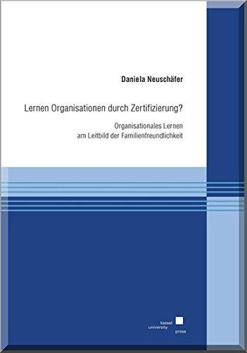 Lernen Organisationen durch Zertifizierung?: Daniela Neuschäfer
