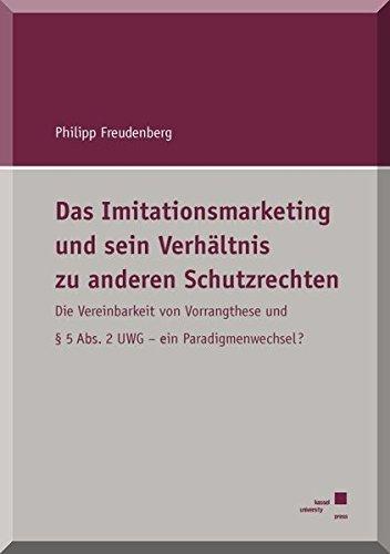 Das Imitationsmarketing und sein Verhältnis zu anderen Schutzrechten: Philipp Freudenberg