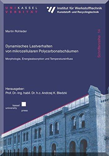 Dynamisches Lastverhalten von mikrozellularen Polycarbonatschäumen: Martin Rohleder