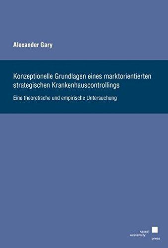9783862196500: Konzeptionelle Grundlagen eines marktorientierten strategischen Krankenhauscontrollings: Eine theoretische und empirische Untersuchung
