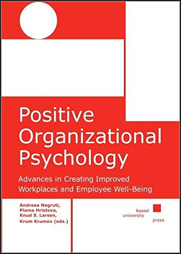 Positive Organizational Psychology: Advances in Creating Improved Workplaces and Employee ...