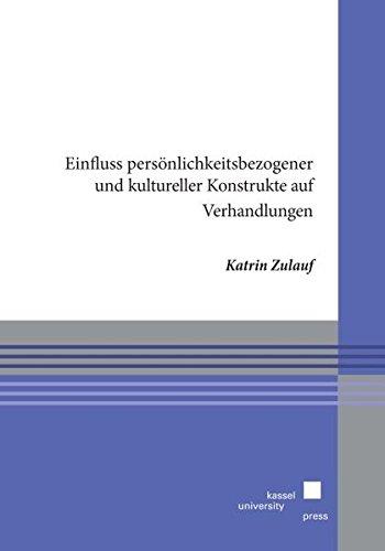 Einfluss persönlichkeitsbezogener und kultureller Konstrukte auf Verhandlungen: Katrin Zulauf
