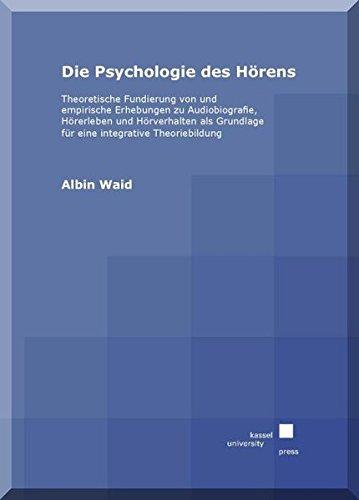 Die Psychologie des Hörens: Albin Waid