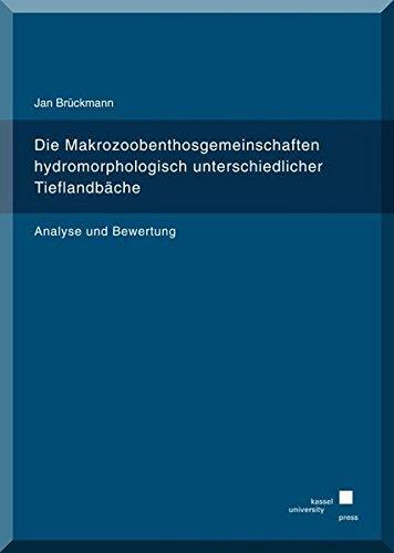 9783862199464: Die Makrozoobenthosgemeinschaften hydromorphologisch unterschiedlicher Tieflandb�che: Analyse und Bewertung