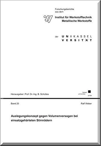 Auslegungskonzept gegen Volumenversagen bei einsatzgehärteten Stirnrädern: Ralf Weber