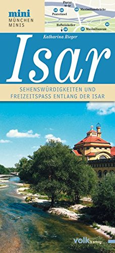 9783862220229: Die Isar: Sehenswürdigkeiten und Freizeitspaß entlang Münchens Lebensader