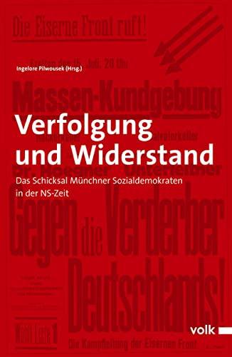 9783862220427: Verfolgung und Widerstand: Das Schicksal M�nchner Sozialdemokraten in der NS-Zeit