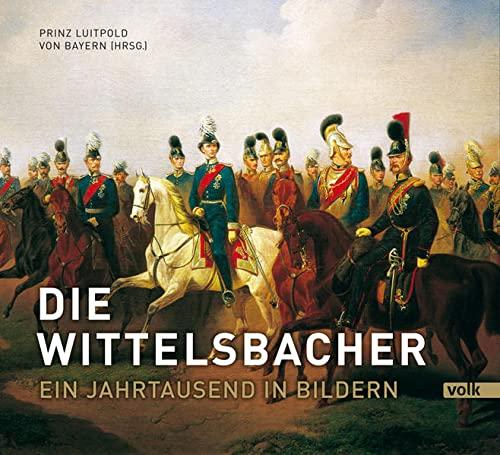 Die Wittelsbacher: S. K. H. Prinz Luitpold von Bayern