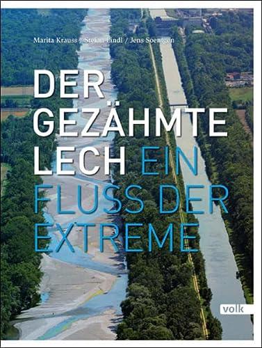 9783862221400: Der gezähmte Lech: Ein Fluss der Extreme