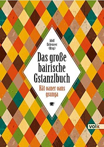 9783862221530: Das gro�e bairische Gstanzlbuch: Hat oaner oans gsunga