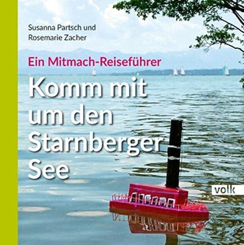 9783862221790: Komm mit um den Starnberger See: Ein Mitmachreiseführer