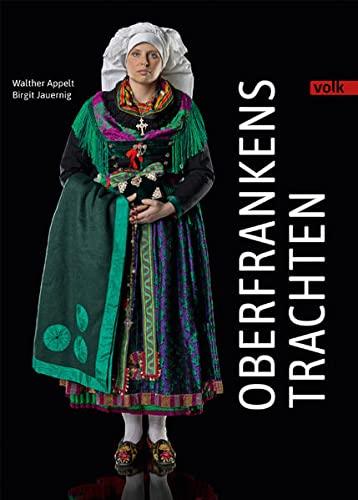Oberfrankens Trachten - Birgit Jauernig