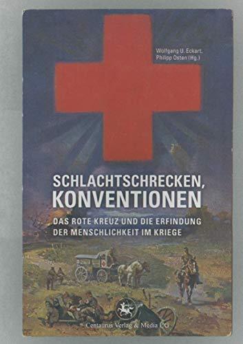 9783862260454: Schlachtschrecken - Konventionen: Das Rote Kreuz und die Erfindung der Menschlichkeit im Kriege (Neuere Medizin- Und Wissenschaftsgeschichte)