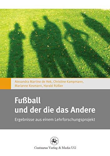 9783862260508: Fußball und der die das Andere: Ergebnisse aus einem Lehrforschungsprojekt (Gender and Diversity) (German Edition)