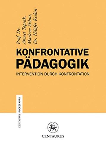 9783862261314: Konfrontative Pädagogik: Intervention durch Konfrontation (Centaurus Paper Apps) (German Edition)