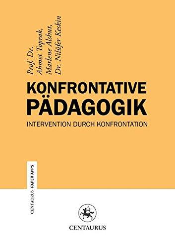9783862261598: Konfrontative Pädagogik: Intervention durch Konfrontation (Centaurus Paper Apps) (German Edition)