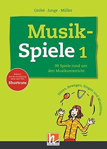 9783862270583: Musikspiele: 99 Spiele rund um den Musikunterricht. H�ren, Bewegen, Singen und Musizieren. Bekannt aus der Fortbildung unter dem Titel Shortcuts.
