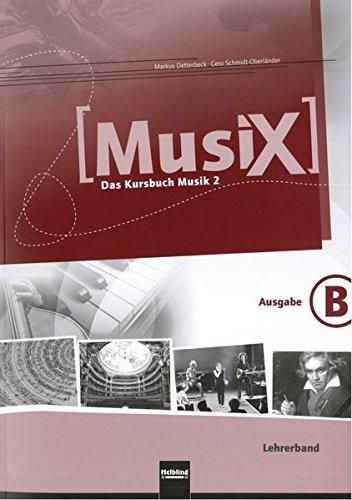 9783862271573: Musix - Das Kursbuch Musik, Ausgabe Bayern 7./8. Schujahr, Lehrerband