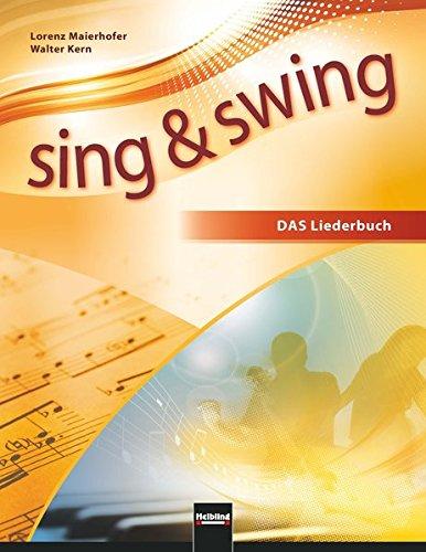 Sing & Swing DAS neue Liederbuch. Softcover: Lorenz Maierhofer, Walter