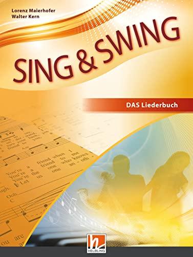 Sing & Swing DAS neue Liederbuch. Hardcover: Lorenz Maierhofer, Walter