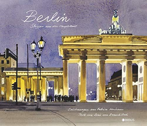 Berlin. Skizzen aus der Hauptstadt.: Zeichnungen von Fabrice Moireau. Berlin 2015.