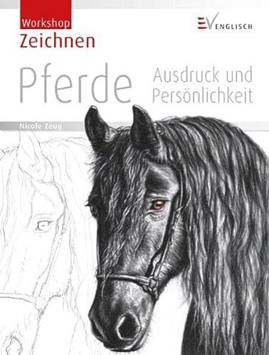 9783862301089: Zeichnen - Pferde: Ausdruck und Persönlichkeit