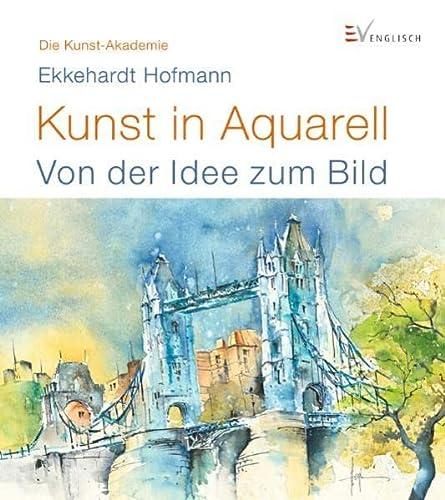 9783862302000: Kunst in Aquarell: Von der Idee zum Bild
