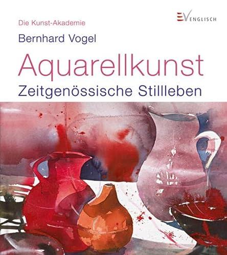 9783862302062: Aquarellkunst: Zeitgen�ssische Stillleben