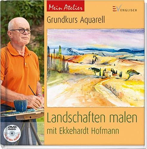 9783862302505: Mein Atelier: Grundkurs Aquarell - Landschaften malen: mit Ekkehardt Hofmann