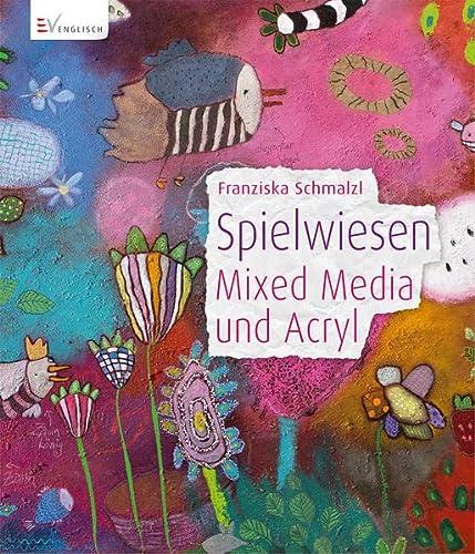 9783862302727: Spielwiesen - Mixed Media und Acryl