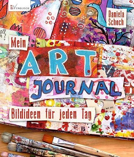 9783862302789: Mein Art Journal: Bildideen für jeden Tag