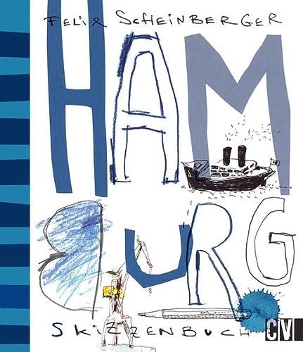 Skizzenbuch Hamburg.: Von Felix Scheinberger. Wiesbaden 2015.