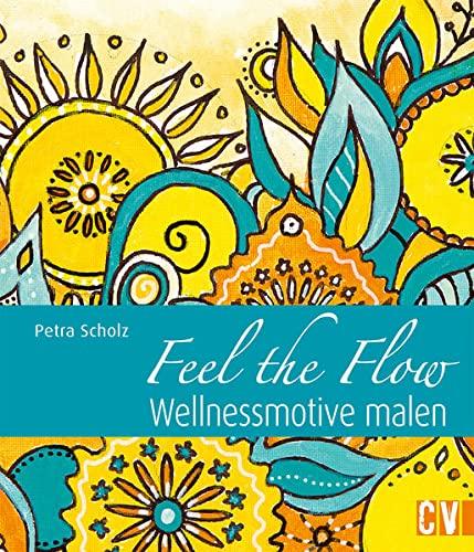 9783862303106: Feel the Flow: Wellnessmotive malen