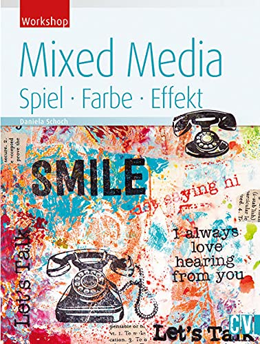 9783862303151: Mixed Media: Spiel, Farbe, Effekt