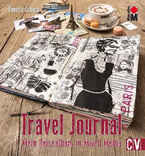 9783862303328: Travel Journal: Mein Reisealbum in Mixed Media
