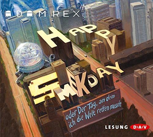 9783862313549: Happy Smekday oder Der Tag, an dem ich die Welt retten musste