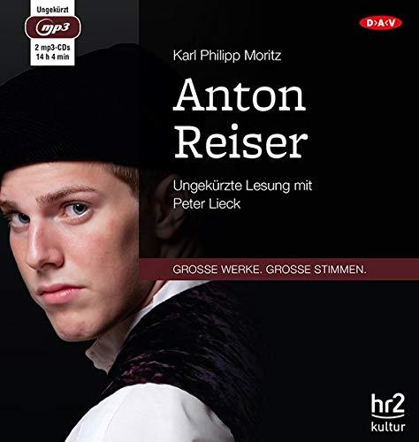 Anton Reiser: Ungekurzte Lesung: Karl Philipp Moritz,