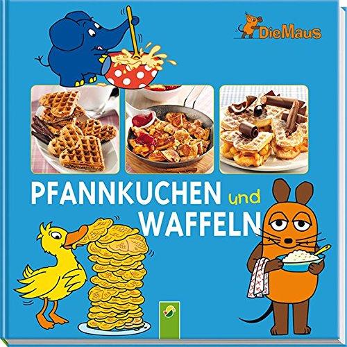 9783862337514: Die Maus - Pfannkuchen und Waffeln