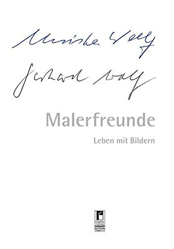 Malerfreunde: Leben mit Bildern - Wolf Christa, Wolf Gerhard